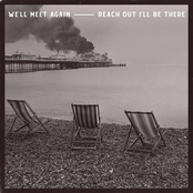 We'll Meet Again / Reach Out I'll Be There