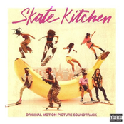 Skate Kitchen (Original Motion Picture Soundtrack)