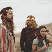 The Ballroom Thieves: Only Lonely