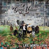 Of Good Nature: Life Worth Livin