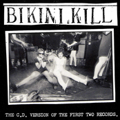 Bikini Kill: The C.D. Version of the First Two Records