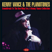 Kenny Vance and the Planotones: Soundtrack To The Doo Wop Era: A Kenny Vance Collection