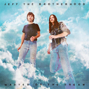 Jeff The Brotherhood: Wasted on the Dream