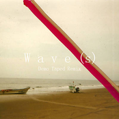 Wave(s) [Demo Taped Remix]