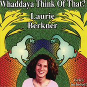 Laurie Berkner: Whaddaya Think Of That?