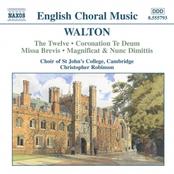 William Walton: WALTON: The Twelve / Coronation Te Deum / Missa Brevis