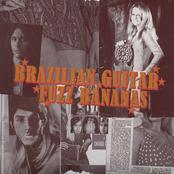Brazilian Guitar Fuzz Bananas - Tropicalia Psychedelic Masterpieces 1967-1976