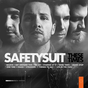 Safety Suit: These Times (Bonus Track Version)