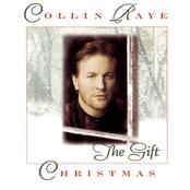Collin Raye: Christmas: The Gift