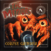 The Meteors: Corpse Grinder
