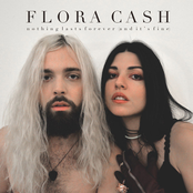 Flora Cash: Nothing Lasts Forever (And It's Fine)