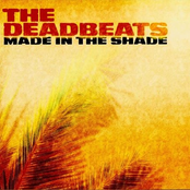 Deadbeats: Made In The Shade