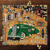 Steve Earle And The Dukes: Terraplane