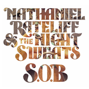 Nathaniel Rateliff & The Night Sweats - S.O.B.