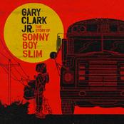 Gary Clark Jr.: The Story of Sonny Boy Slim