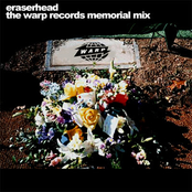 Eraserhead: The Warp Records Memorial Mix