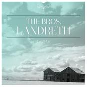 The Bros. Landreth: Let It Lie (Deluxe)