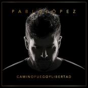 Pablo Lopez: Camino, Fuego Y Libertad