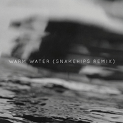 Warm Water (Snakehips Remix)