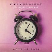 Drax Project: Woke Up Late (feat. Hailee Steinfeld)