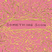 Something Soon