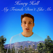 Henry Hall: My Friends Don't Like Me