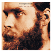 Bonnie Prince Billy: Master and Everyone