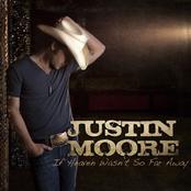 Justin Moore: If Heaven Wasn't So Far Away