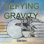 Defying Gravity (Caleb Hyles)