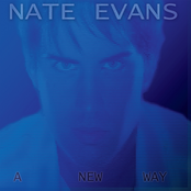 Nate Evans: A New Way