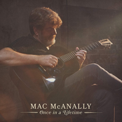 Mac Mcanally: Once In a Lifetime