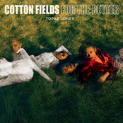 Cotton Fields/For The Better - Single
