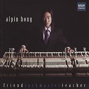 Alpin Hong: Friend Taskmaster Teacher: Music for Solo Piano
