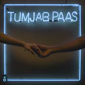 Prateek Kuhad: Tum Jab Paas - Single
