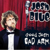 Josh Blue: Good Josh, Bad Arm
