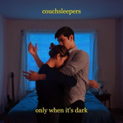 Couchsleepers: Only When It's Dark