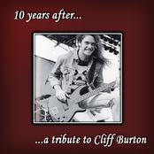 10 Years After ... A Tribute To Cliff Burton