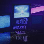 Heaven Wasn't Made For Me - Single