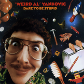"""Weird Al"" Yankovic - Dare to be Stupid Artwork"