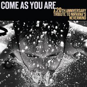 Come As You Are: A 20th Anniversary Tribute To Nirvana's 'Nevermind'