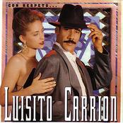Luisito Carrion: Con Respeto...