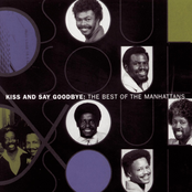 The Manhattans: Kiss And Say Goodbye: The Best Of The Manhattans
