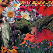 Dirty Sidewalks: Bring Down the House Lights