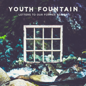Youth Fountain: Letters To Our Former Selves