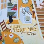 Chris Trapper: Symphonies of Dirt & Dust