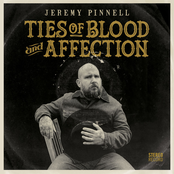 Jeremy Pinnell: Ties of Blood and Affection