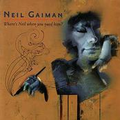 Neil Gaiman: Neil Gaiman - Where's Neil When You Need Him?