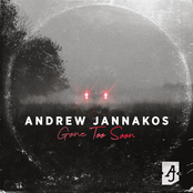 Andrew Jannakos: Gone Too Soon - Single