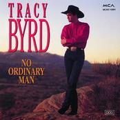 Tracy Byrd: No Ordinary Man