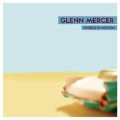 Glenn Mercer: Wheels In Motion
